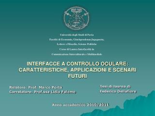 INTERFACCE A CONTROLLO OCULARE: CARATTERISTICHE, APPLICAZIONI E SCENARI FUTURI