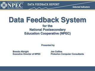 Data Feedback System for the  National Postsecondary  Education Cooperative (NPEC)
