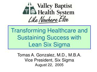 Transforming Healthcare and Sustaining Success with  Lean Six Sigma