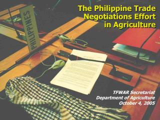 The Philippine Trade Negotiations Effort in Agriculture