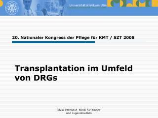 Transplantation im Umfeld von DRGs