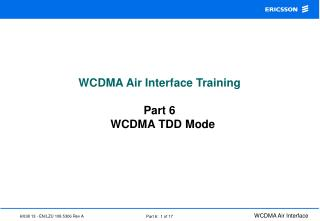 WCDMA Air Interface Training Part 6   WCDMA TDD Mode
