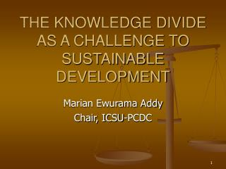 THE KNOWLEDGE DIVIDE AS A CHALLENGE TO SUSTAINABLE DEVELOPMENT