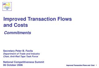 Improved Transaction Flows  and Costs