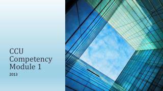 CCU Competency Module 1