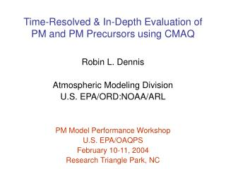 Time-Resolved & In-Depth Evaluation of PM and PM Precursors using CMAQ