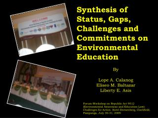 Synthesis of Status, Gaps, Challenges and Commitments on Environmental Education