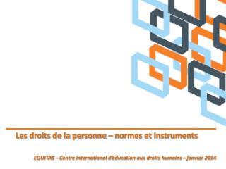 Les droits de la personne � normes et instruments