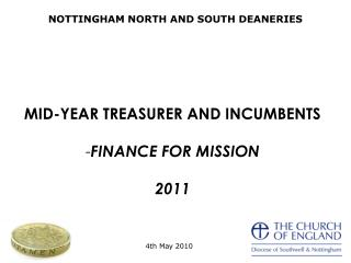 MID-YEAR TREASURER AND INCUMBENTS FINANCE FOR MISSION 2011