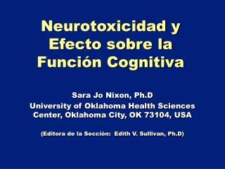 Neurotoxicidad y Efecto sobre la Función Cognitiva