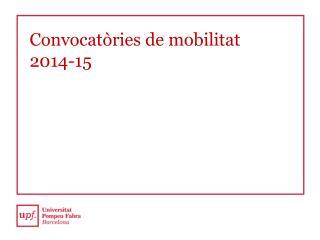 Convocatòries de mobilitat  2014-15
