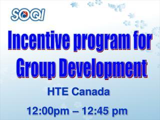 HTE Canada 12:00pm – 12:45 pm