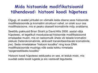 Mida histoonide modifikatsioonid tähendavad: histooni koodi hüpotees