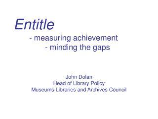 Entitle - measuring achievement - minding the gaps