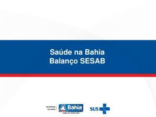 Sa�de na Bahia Balan�o SESAB