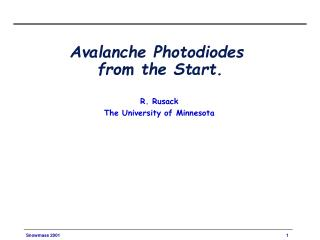 Avalanche Photodiodes  from the Start.
