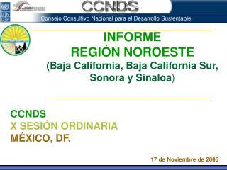 INFORME REGIÓN NOROESTE (Baja California, Baja California Sur, Sonora y Sinaloa )