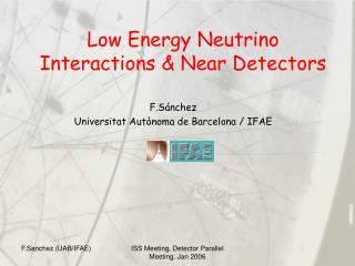 Low Energy Neutrino Interactions & Near Detectors