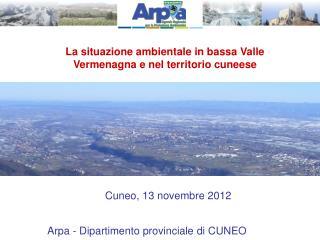 La situazione ambientale in bassa Valle Vermenagna e nel territorio cuneese