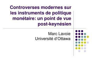 Controverses modernes sur les instruments de politique monétaire: un point de vue post-keynésien