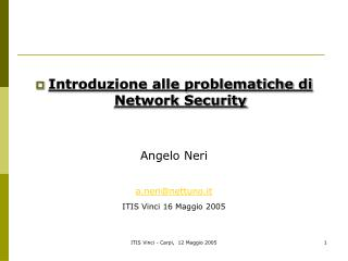 Introduzione alle problematiche di Network Security Angelo Neri a.neri@nettuno.it