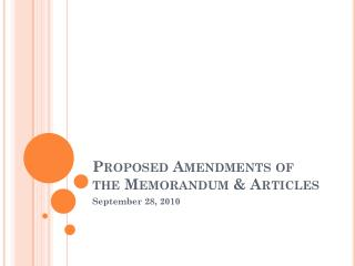 Proposed Amendments of the Memorandum & Articles