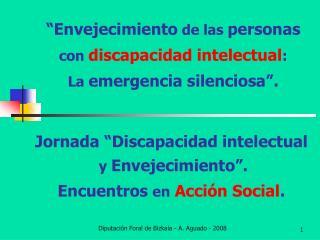 """""""Envejecimiento  de las  personas con  discapacidad intelectual : La  emergencia silenciosa""""."""