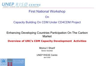 First National Workshop  On Capacity Building On CDM Under CD4CDM Project
