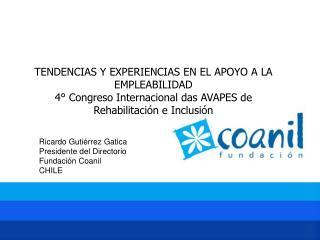 Ricardo Gutiérrez Gatica Presidente del Directorio Fundación Coanil CHILE