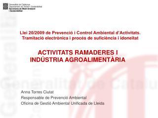 Anna Torres Ciutat Responsable de Prevenció Ambiental