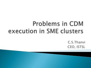 Problems in CDM execution in SME clusters