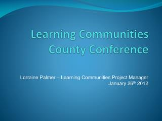 Learning Communities County Conference