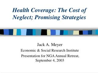 Health Coverage: The Cost of Neglect; Promising Strategies