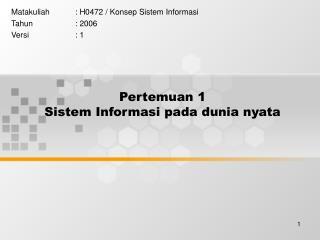 Pertemuan 1 Sistem Informasi pada dunia nyata