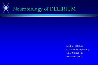 Neurobiology of DELIRIUM