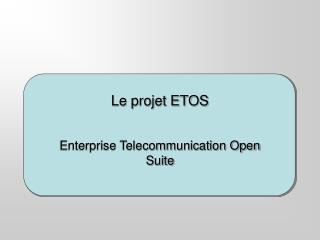 Le projet ETOS