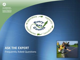 ASK THE EXPERT Frequently Asked Questions