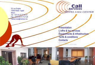 Présentation  L'offre & les services Équipements & infrastructure Tarifs & conditions Contacts