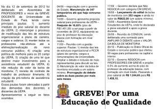 17/09  – Governo declara que Não NEGOCIA com categoria EM GREVE.