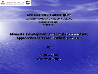 EAST ASIA SCIENCE AND SECURITY  EXPERTS WORKING GROUP MEETING September 22, 2010 Beijing, PRC