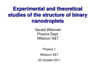 Experimental and theoretical studies of the structure of binary  nanodroplets
