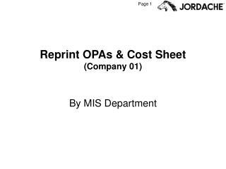 Reprint OPAs & Cost Sheet (Company 01)
