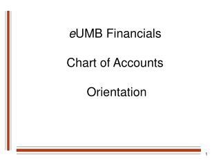 e UMB Financials Chart of Accounts  Orientation