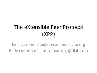 The eXtensible Peer Protocol  (XPP)
