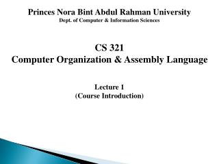 Princes Nora Bint Abdul Rahman University Dept. of Computer & Information Sciences CS 321