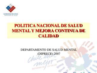POLITICA NACIONAL DE SALUD MENTAL Y MEJORA CONTINUA DE CALIDAD