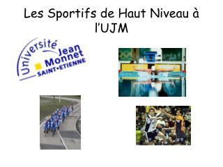 Les Sportifs de Haut Niveau à l'UJM