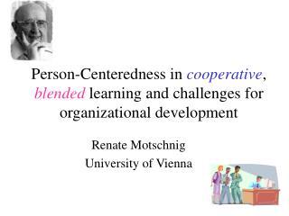 Renate Motschnig University of Vienna