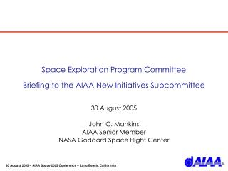 Space Exploration Program Committee Briefing to the AIAA New Initiatives Subcommittee