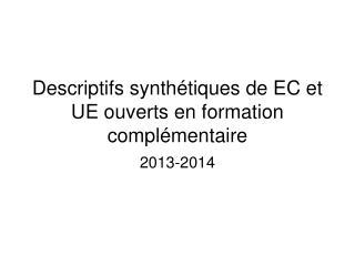Descriptifs synth�tiques de EC et UE ouverts en formation compl�mentaire